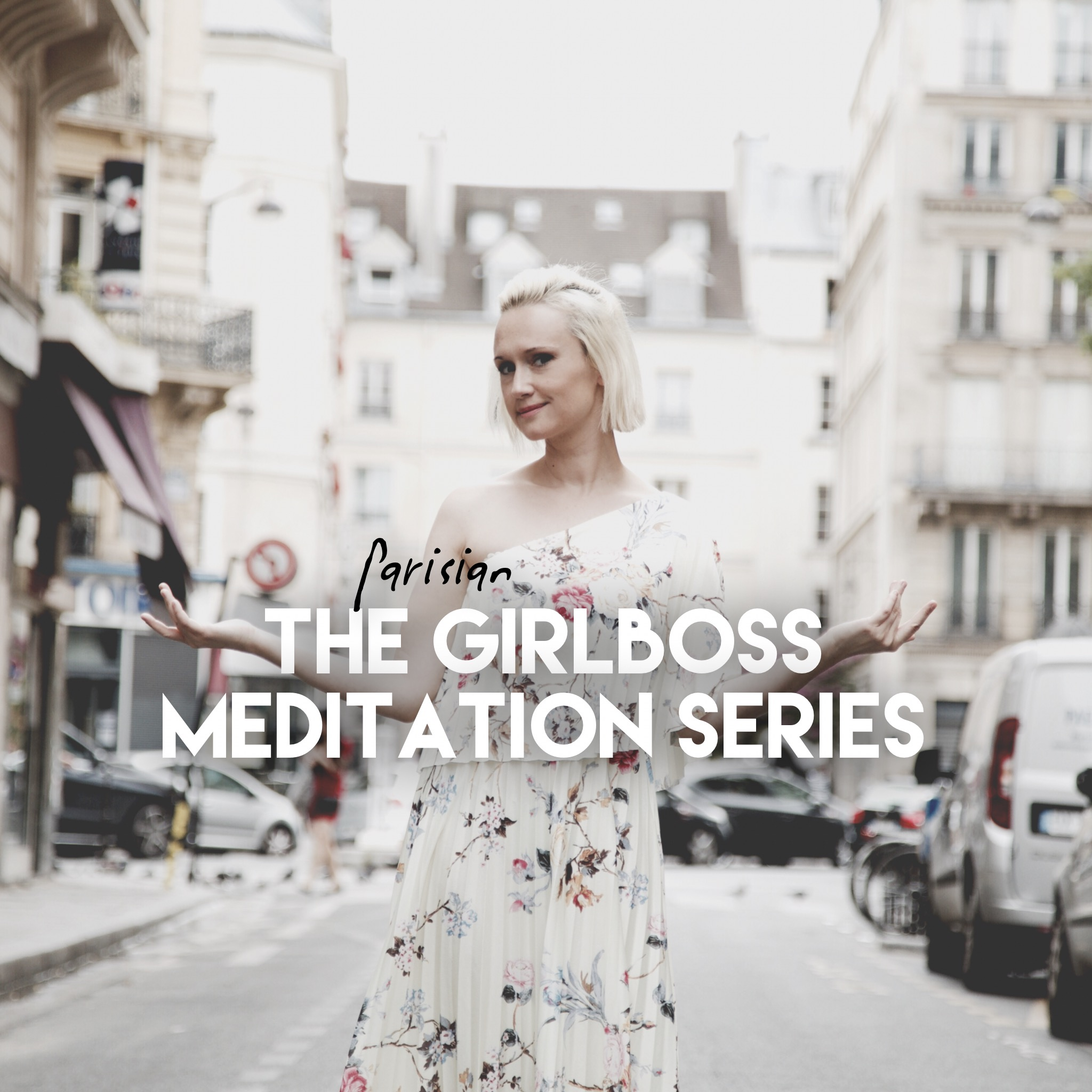 Open-The Parisian Girlboss Meditation Series